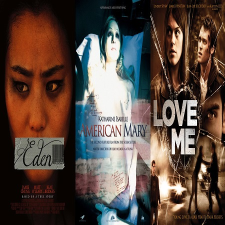 0405.- Eden [2012] - American Mary [2012] - Love Me [2012]